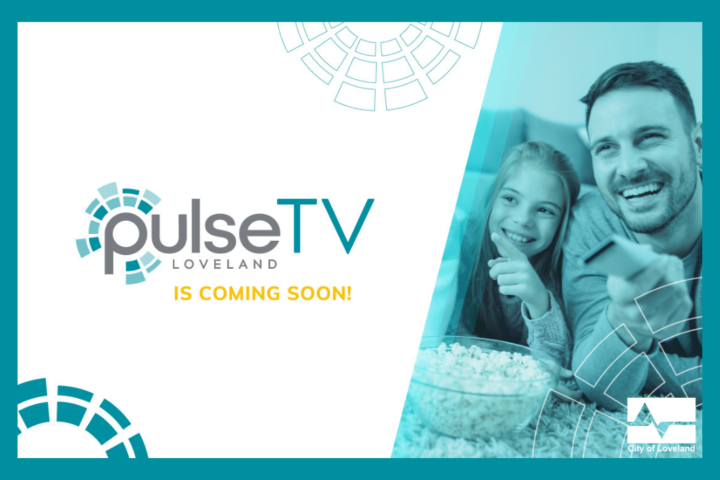 Loveland PulseTV is coming to town